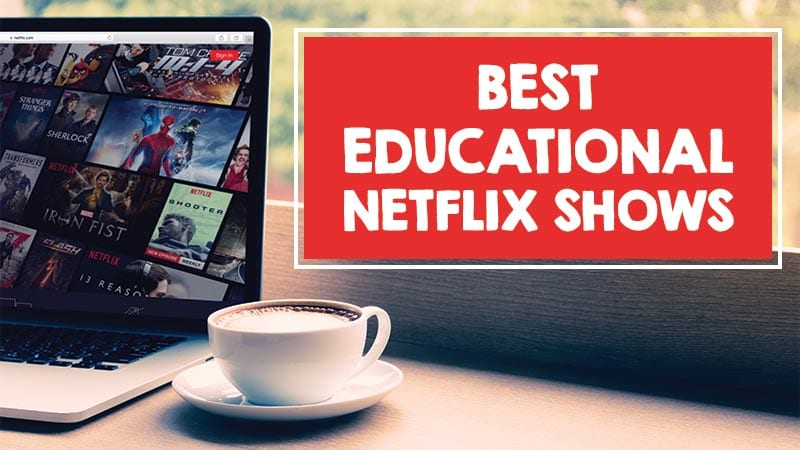 25 Educational Netflix Shows to Stream in Your Classroom