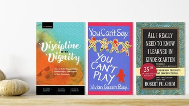 """Discipline With Dignity,"" ""You Can't Say You Can't Play,"" and ""All I Really Need To Know I Learned In Kindergarten"" Books"