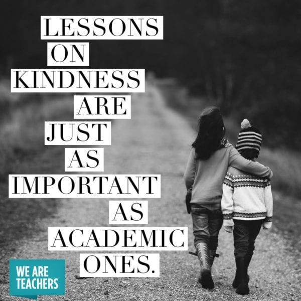 """""""Lessons on kindness are just as important as academic ones."""""""
