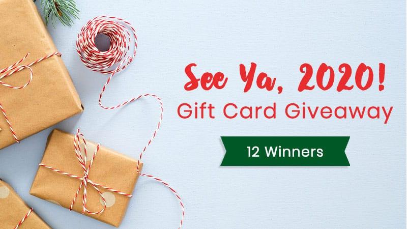 See ya, 2020! Gift card giveaway, 12 winners