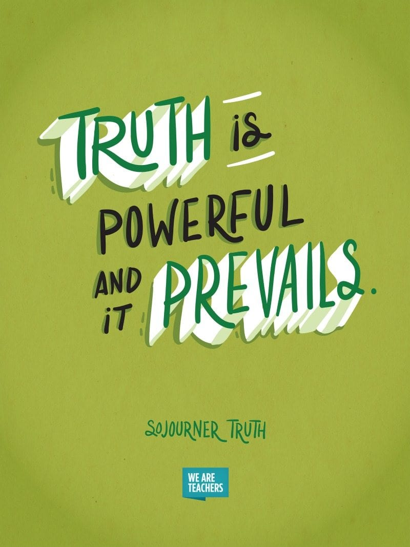 Truth is powerful by Sojourner Truth
