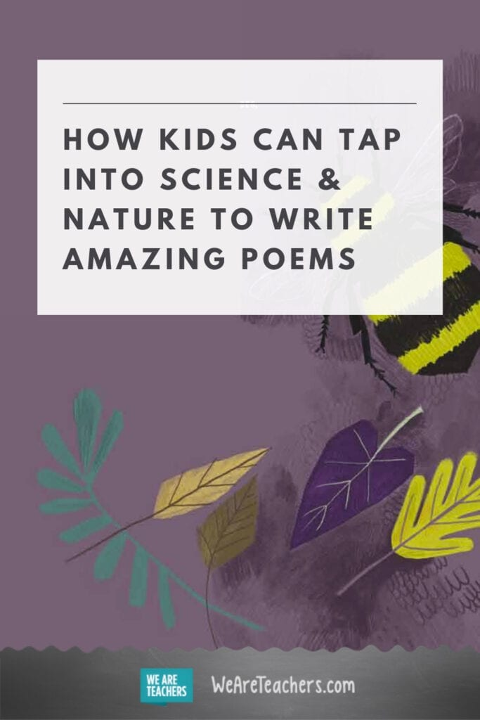 How Kids Can Tap Into Science & Nature to Write Amazing Poems
