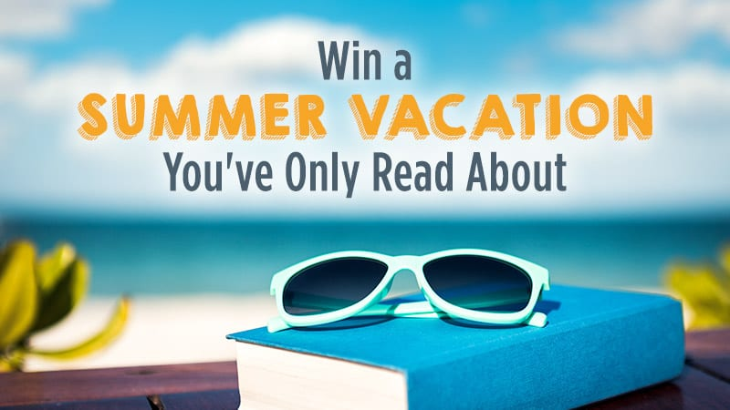 Win A Summer Vacation - Dream Summer Vacation Giveaway—Just for Teachers!
