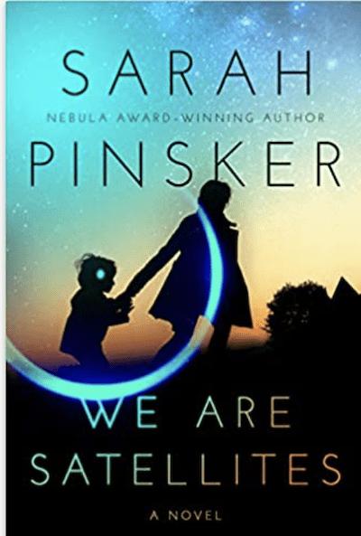 We Are Satellites by Sarah Pinkser