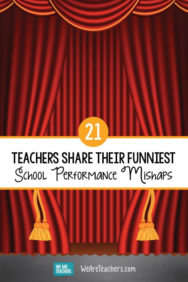 21 Teachers Share Their Funniest School Performance Mishaps