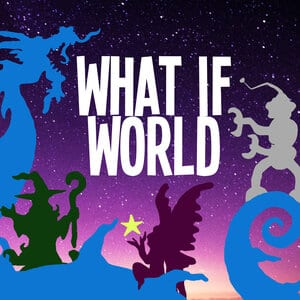 What If World podcast for students