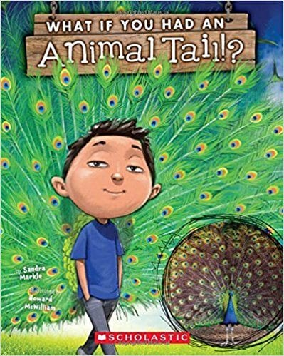 What If You Had an Animal Tale? by Sandra Markle and Howard McWilliam