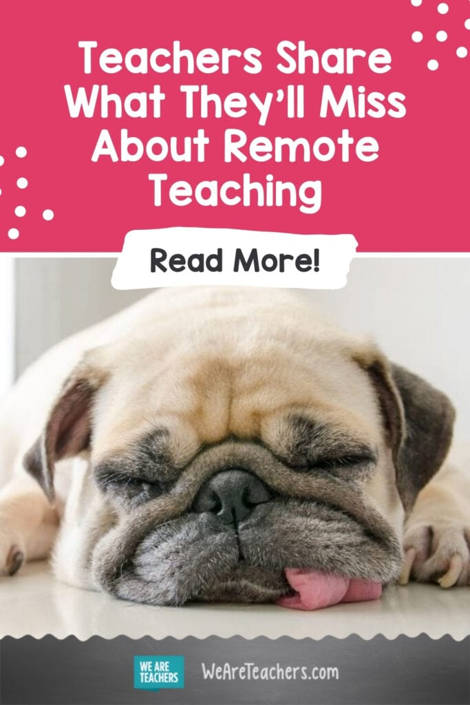 Teachers Share What They'll Miss About Remote Teaching