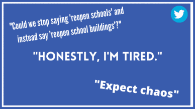 """""""Honestly, I'm Tired"""" and """"Expect Chaos"""" Tweets from Teachers about Schools Reopening."""