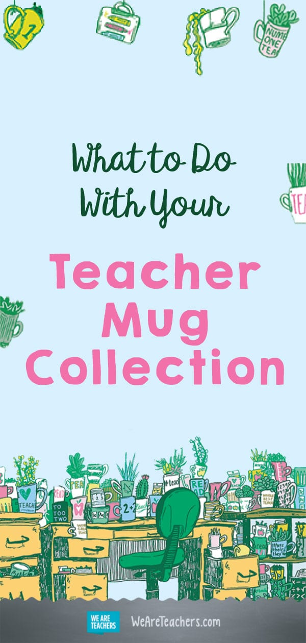 What to Do With Your Teacher Mug Collection