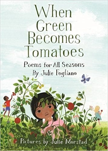 Book cover for When Green Becomes Tomatoes: Poems for All Seasons