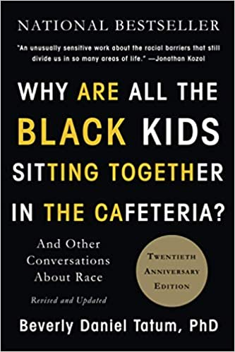 Why Are All the Black Kids Sitting Together in the Cafeteria?: And Other Conversations About Race book cover.