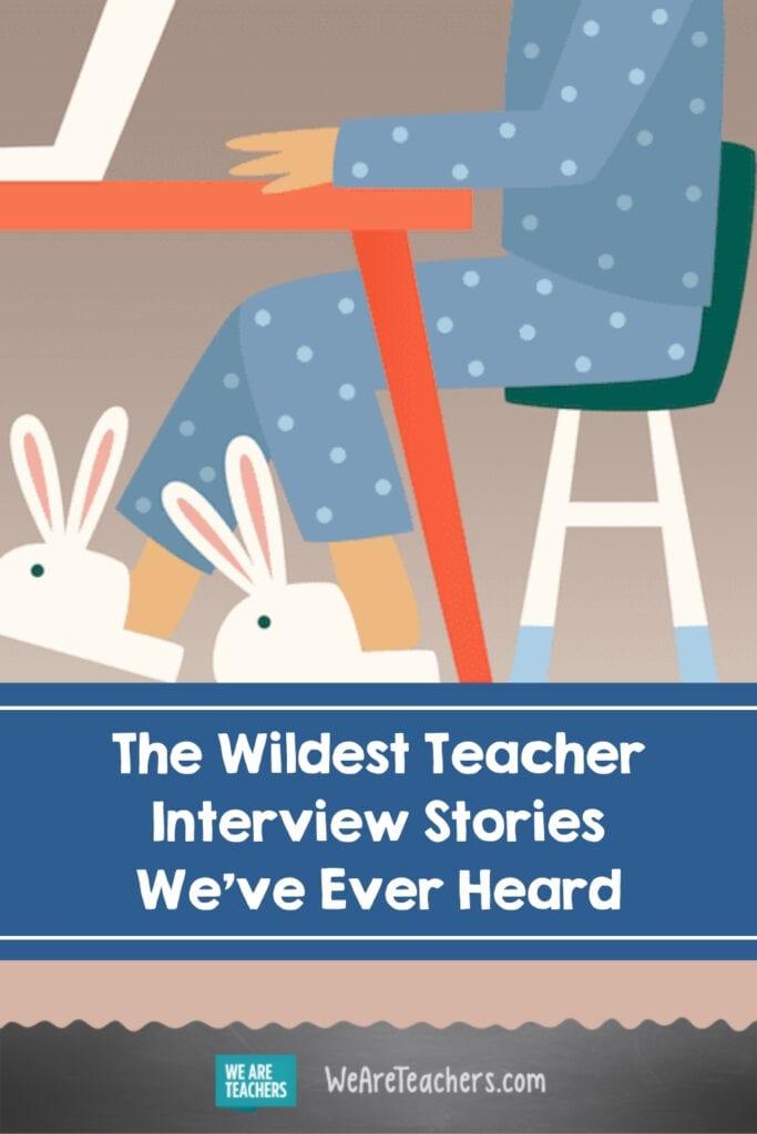 The Wildest Teacher Interview Stories We've Ever Heard