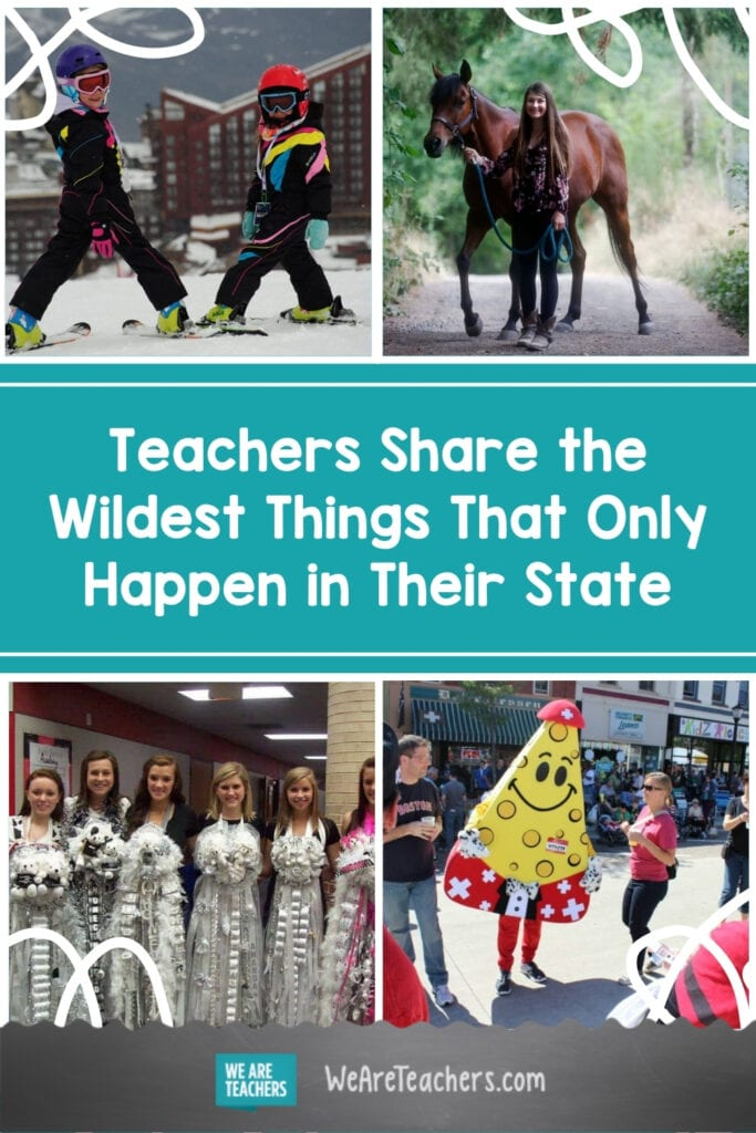 Teachers Share the Wildest Things That Only Happen in Their State