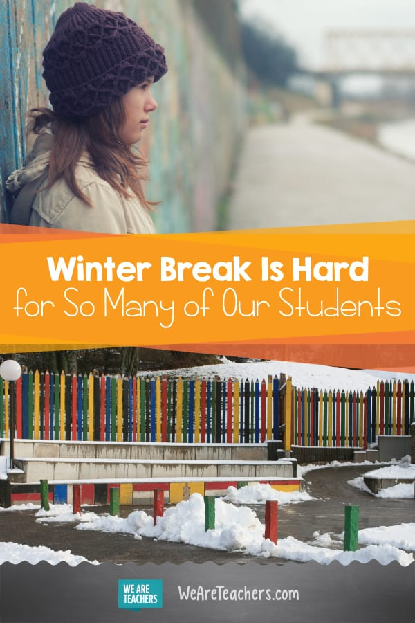 Winter Break Is Hard for So Many of Our Students
