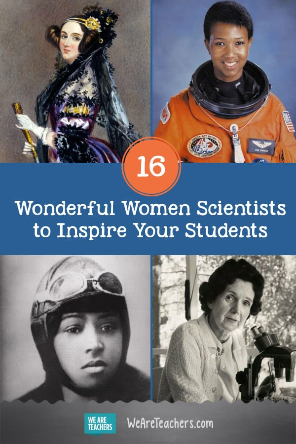 16 Wonderful Women Scientists to Inspire Your Students
