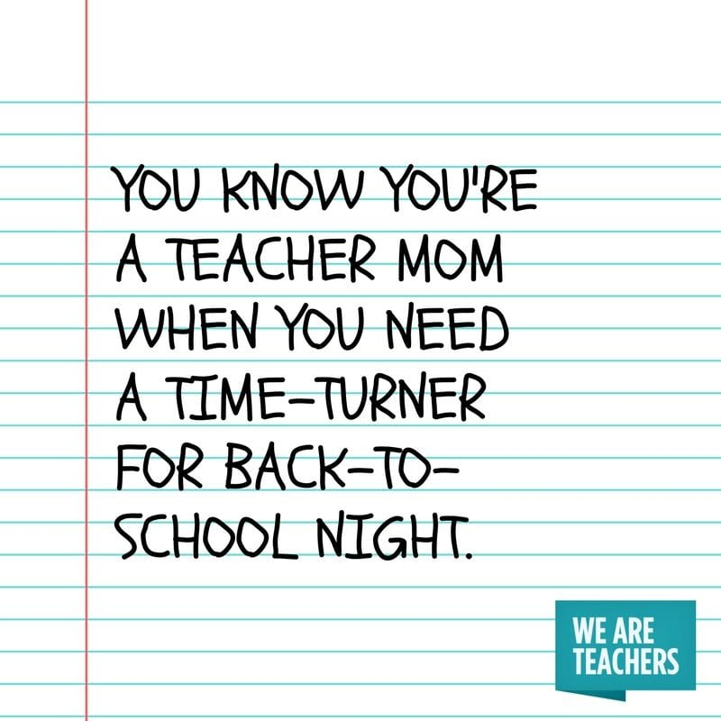 You know you're a teacher mom when you need a time-turner for back-to-school night.