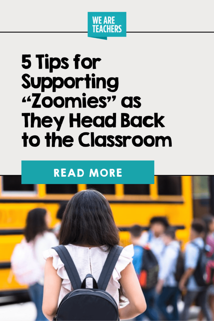 """5 Tips for Supporting """"Zoomies"""" as They Head Back to the Classroom"""