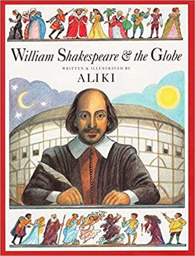 William Shakespeare & The Globe (Books About Shakespeare for Kids)