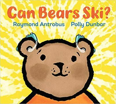 Book cover for Can Bears Ski? as an example of children's books about disabilities