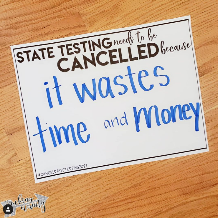 Instagram image of sign stating that state testing wastes time and money