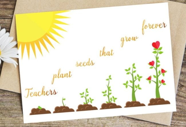 Greeting card showing growing plants; text reads Teachers Plant Seeds That Grow Forever (Cards for Teachers)