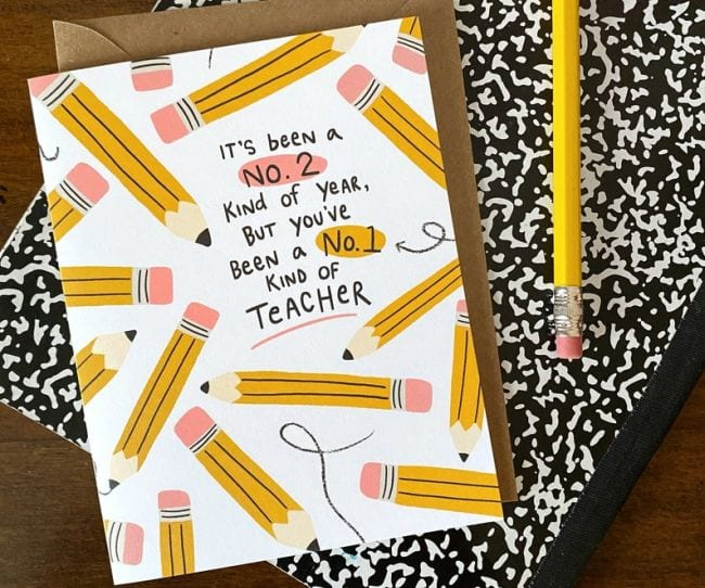 Greeting card reading It's been a No. 2 kind of year but you're a No. 1 teacher with pencil motif