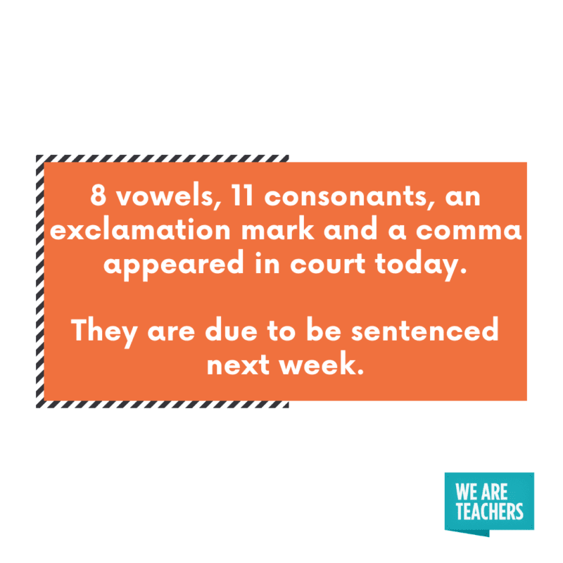 8 vowels, 11 consonants, an exclamation mark and a comma appeared in court today.