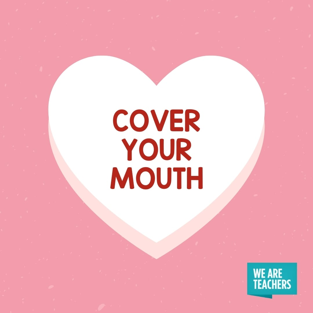'Cover Your Mouth' conversation heart for teachers