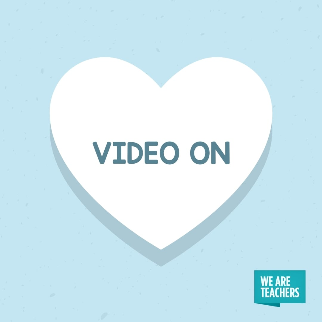 'Video On' conversation heart for teachers