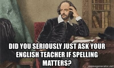Did you seriously ask your english teacher if spelling matters- english teacher meme