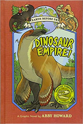 Book cover for The Earth Before Us: The Dinosaur Empire