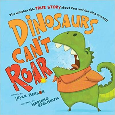 Book cover for Dinosaurs Can't Roar