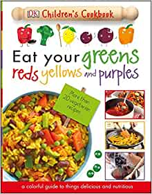 Book cover for Eat Your Greens Reds Yellows and Purples example of nutrition books for kids