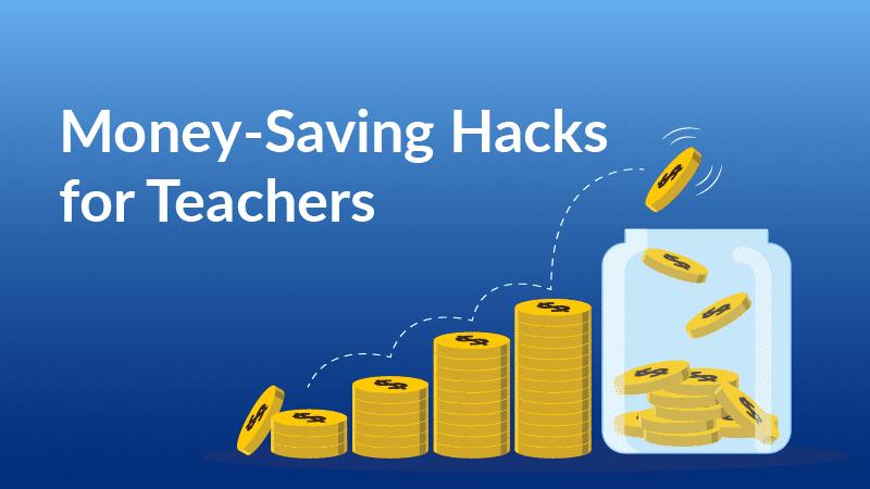 Money-Saving Hacks for Teachers