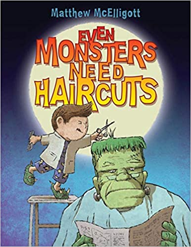 Book cover for Even Monsters Need Haircuts as an example of kids books about monsters