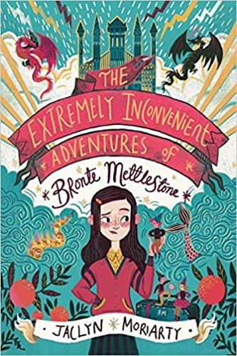 Book cover for The Extremely Inconvenient Adventures of Bronte Mettlestone as an example of fantasy books for kids