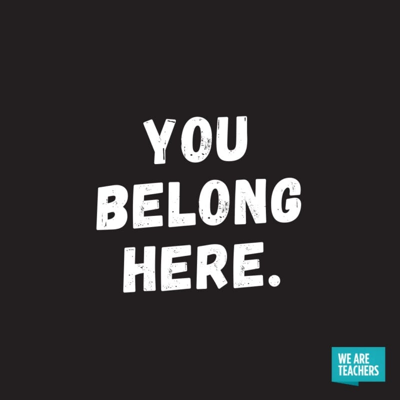 You belong here.