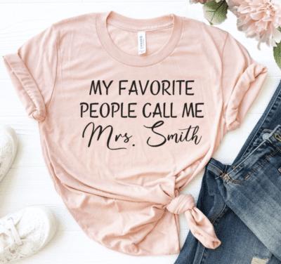 My favorite people call mr Mrs. Smith pink teacher tshirt