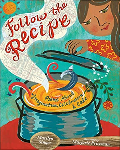 Book cover for Follow the Recipe: Poems about Imagination, Celebration, and Cake, as an example of poetry books for kids
