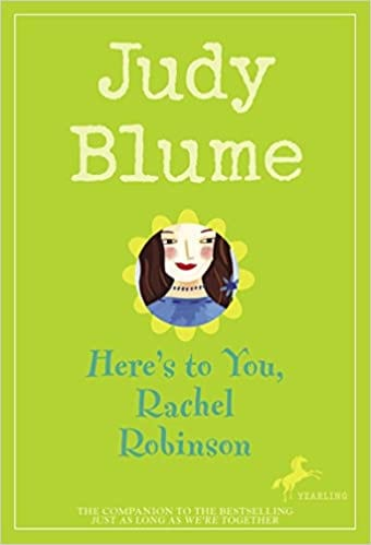 Book cover of Here's to You Rachel Robinson by Judy Blume