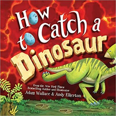 Book cover for How to Catch a Dinosaur