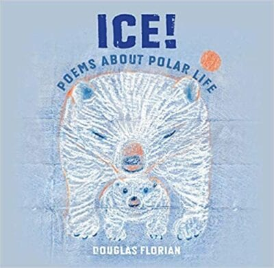 Book cover for Ice! Poems About Polar Life, as an example of poetry books for kids