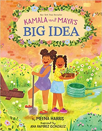 Book cover for Kamala and Maya's Big Idea as an example of