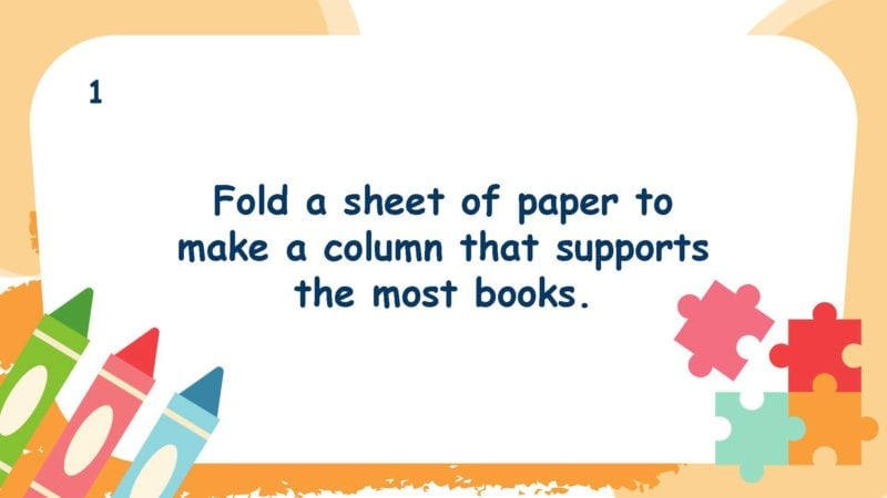 Fold a sheet of paper to make a column that supports the most books.