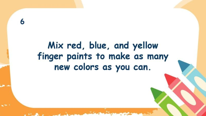 Mix red, blue, and yellow finger paints to make as many new colors as you can.