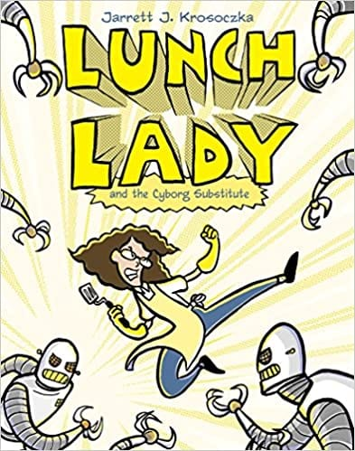 Book cover for Lunch Lady and the Cyborg Substitute as an example of books like Dog Man