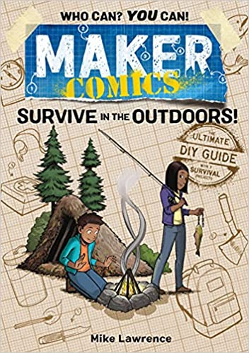 Book cover for Maker Comics: Survive in the Outdoors