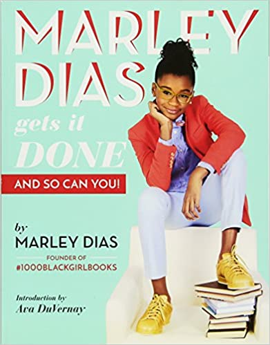Marley Dias Gets It Done and So Can You book cover example of activism book for the classroom