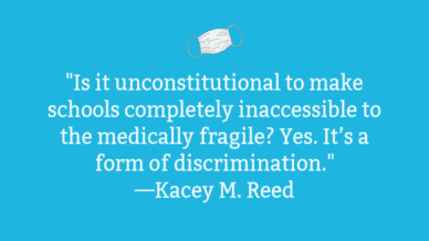 Is it unconstitutional to make schools completely inaccessible to the disabled or medically fragile? Yes. It's discrimination.